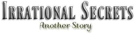Irrational Secrets: Another Story