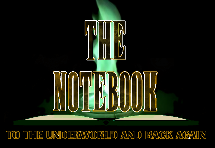 The Notebook - To the Underworld and Back Again