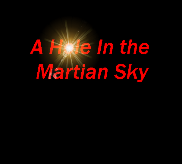 A Hole in the Martian Sky