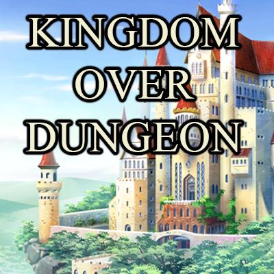 Kingdom Over Dungeon