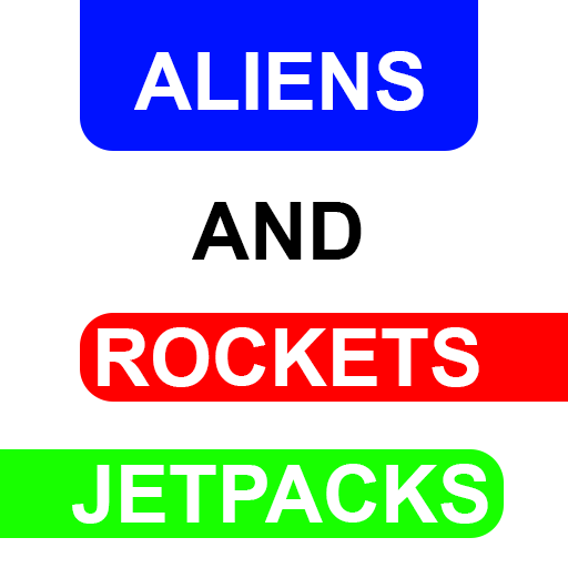 Jetpacks Rockets and Aliens