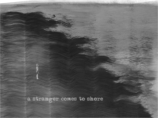 A Stranger Comes To Shore