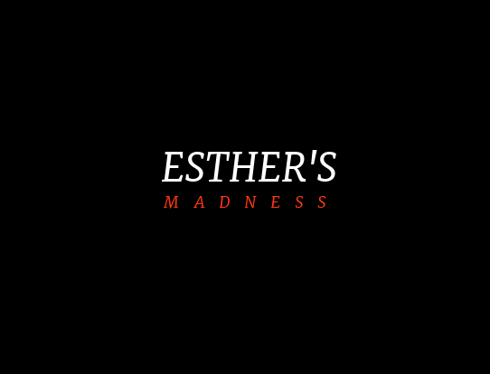 Esther's Madness