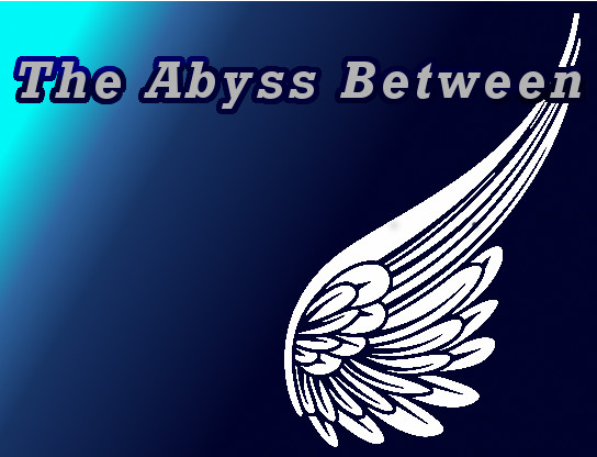 The Abyss Between